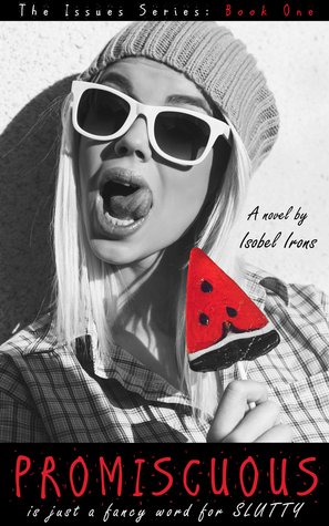 PROMISCUOUS by Isobel Irons