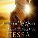 """Book Cover for """"In the Field of Grace"""" by Tessa Afshar"""