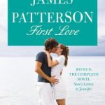 """Book Cover for """"First Love"""" by James Patterson and Emily Raymond"""