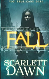 """Book Cover for """"Fall"""" by Scarlett Dawn"""