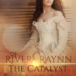 """Book Cover for """"Of River and Raynn - The Catalyst"""" by Rebecca Ethington"""