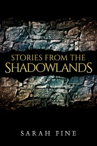 Book Cover for Stories From the Shadowlands by Sarah Fine