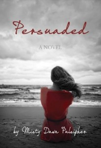 """Book Cover for """"Persuaded"""" by Misty Dawn Pulsipher"""