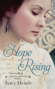 """Book Cover for """"Hope Rising (Of Love and War, #2)"""" by Stacy Henrie"""
