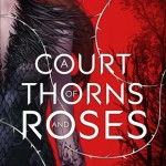 """Book cover for """"A Court of Thorns and Roses"""" by Sarah J. Mass"""