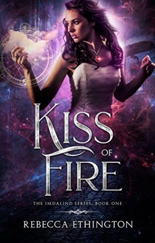 Kiss of Fire Book 1 of the Imdalind Series by Rebecca Ethington
