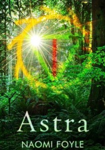 """Book Cover for """"Astra"""" by Naomi Foyle"""