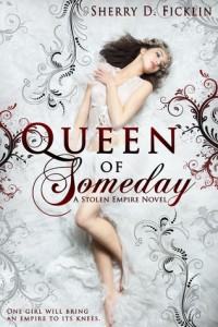 """Book Cover for """"Queen of Someday"""" by Sherry D. Ficklin"""