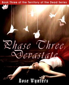 """Book Cover for """"Phase Three: Devastate"""" by Rose Wynters"""