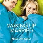 """Book Cover for """"Waking Up Married"""" by Mira Lyn Kelly"""