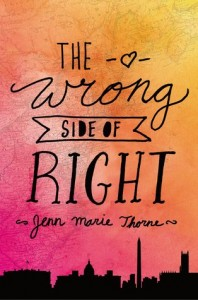 """Book Cover for """"The Wrong Side of Right"""" by Jenn Marie Thorne"""