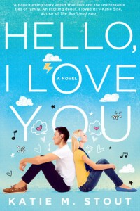 """Book Cover for """"Hello, I Love You"""" by Katie M. Scott"""