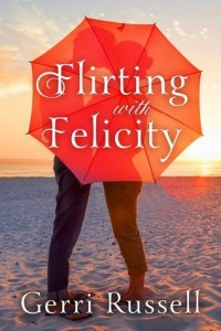 """Book Cover for """"Flirting with Felicity"""" by Gerri Russell"""