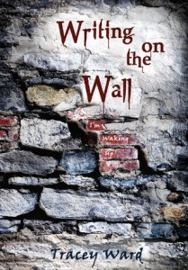 """Book Cover for """"Writing on the Wall"""" by Tracey Ward"""