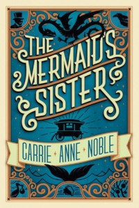 """Book Cover for """"The Mermaid's Sister"""" by Carrie Anne Noble"""