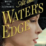 """Book Cover for """"At the Water's Edge"""" by Sara Gruen"""