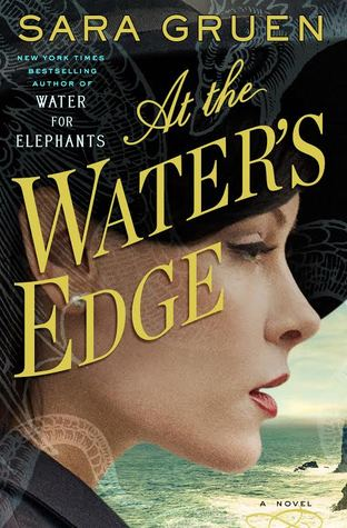 Review: At the Water's Edge by Sara Gruen