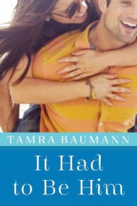 """Book Cover for """"It Had to Be Him"""" by Tamra Baumann"""