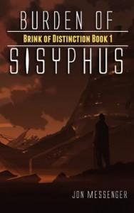 """Book Cover for """"Burden of Sisyphus"""" by Jon Messenger"""