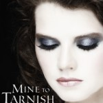 """Book Cover for """"Mine to Tarnish"""" by Janeal Falor"""