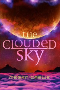 """Book Cover for """"The Clouded Sky"""" by Megan Crewe"""