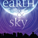 """Book Cover for """"Earth & Sky"""" by Megan Crewe"""