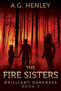 """Book Cover for """"The Fire Sisters"""" by A.G. Henley"""