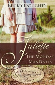 """Book Cover for """"Juliette and the Monday ManDates"""" by Becky Doughty"""