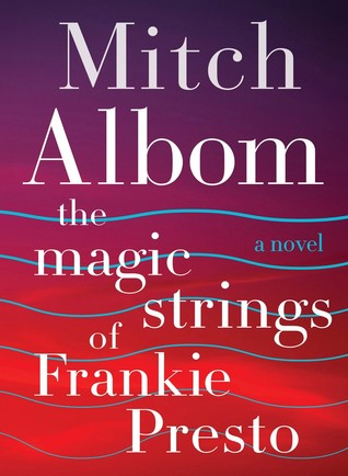 Review: The Magic Strings of Frankie Presto by Mitch Albom