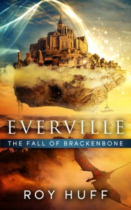"""Book Cover for """"Everville: The Fall of Brackenbone"""" by Roy Huff"""