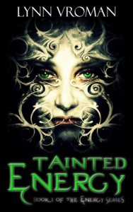 """Book Cover for """"Tainted Energy"""" by Lynn Vroman"""