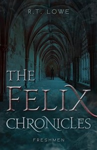 """Book Cover for """"The Felix Chronicles: Freshman"""" by R.T. Lowe"""