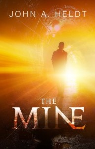 """Book Cover for """"The Mine"""" by John A. Heldt"""