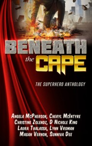 """Book Cover for """"Beneath the Cape: The Superhero Anthology"""""""