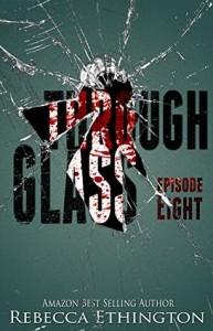 "Book Cover for ""Through Glass Episode 8"" by Rebecca Ethington"