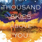 """Book Cover for """"Ten Thousand Skies Above You"""" by Claudia Gray"""