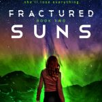 """Book Cover for """"Fractured Suns"""" by Theresa Kay"""