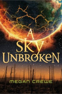"""Book Cover for """"A Sky Unbroken"""" by Megan Crewe"""