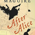 """Book Cover for """"After Alice"""" by Gregory Maguire"""