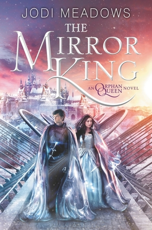 Waiting on Wednesday #32 – The Mirror King by Jodi Meadows