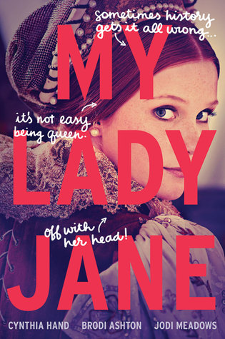 Weekend Reads #73 – My Lady Jane (A Not-So-Historical Fiction)
