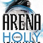 """Book Cover for """"Arena"""" by Holly Jennings"""