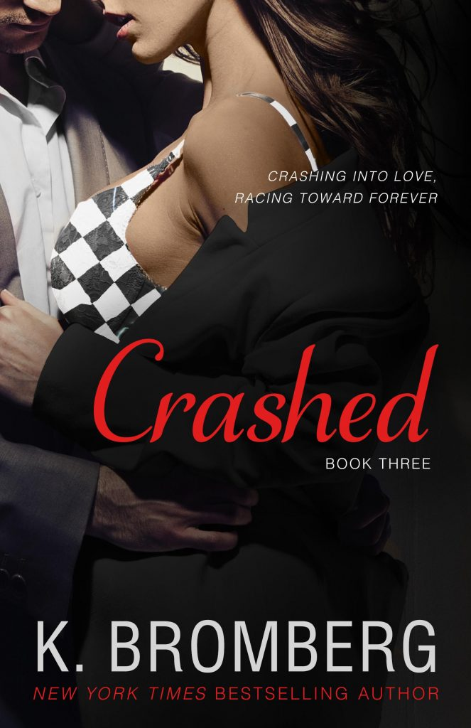 """Book Cover for """"Crashed"""" by K. Bromberg"""
