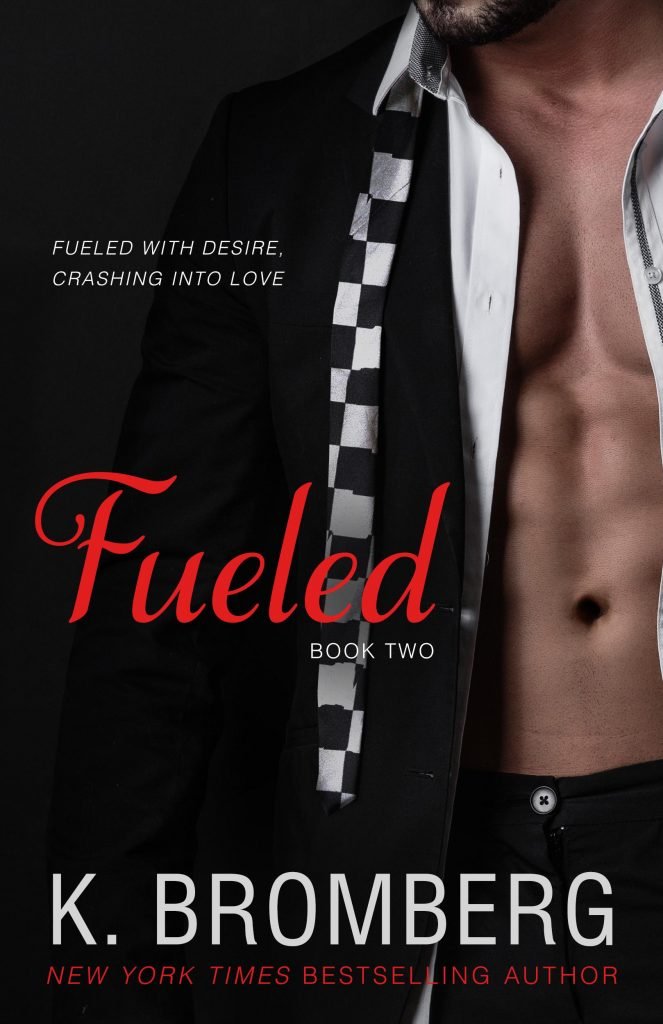 """Book Cover for """"Fueled"""" by K. Bromberg"""