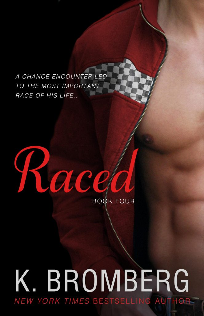 """Book Cover for """"Raced"""" by K. Bromberg"""