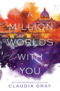 """Book Cover for """"A Million Worlds with You"""" by Claudia Gray"""