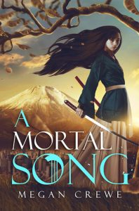 """Book Cover for """"A Mortal Song"""" by Megan Crewe"""