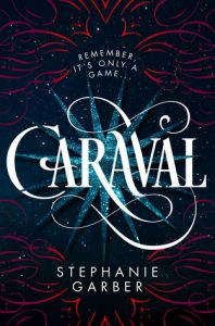 """Book Cover for """"Caraval"""" by Stephanie Garber"""