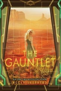 """Book Cover for """"The Gauntlet"""" by Megan Shepherd"""