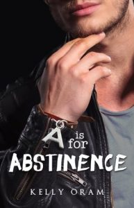 """Book Cover for """"A is for Abstinence"""" by Kelly Oram"""